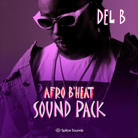 Splice Sounds – Del B Afro B Heat Sound Pack (WAV)